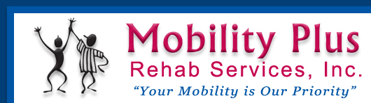 Mobility Plus Rehab Services, Inc. Warren, Troy, St. Clair Shores, Clinton Township Michigan